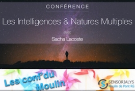 Conférence Intelligences & Natures Multiples